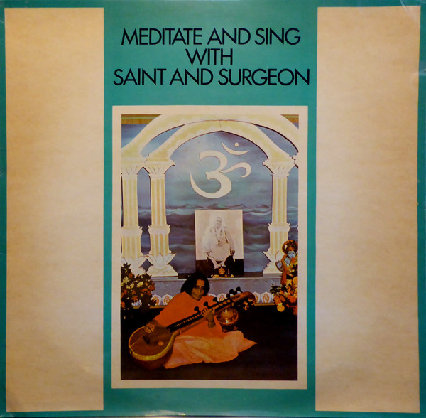 Meditate And Sing With Saint And Surgeon