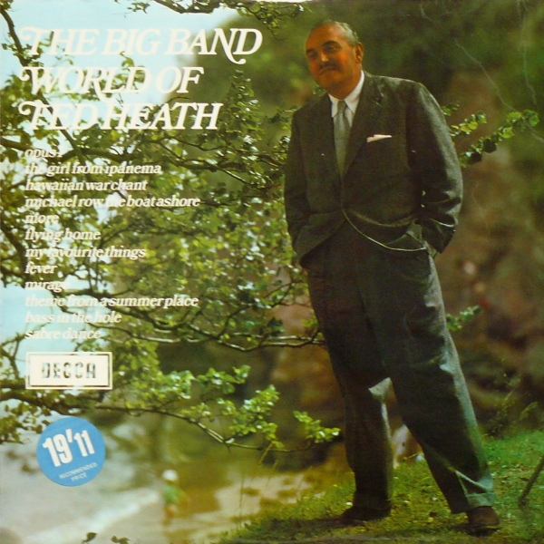 The Big Band World Of Ted Heath