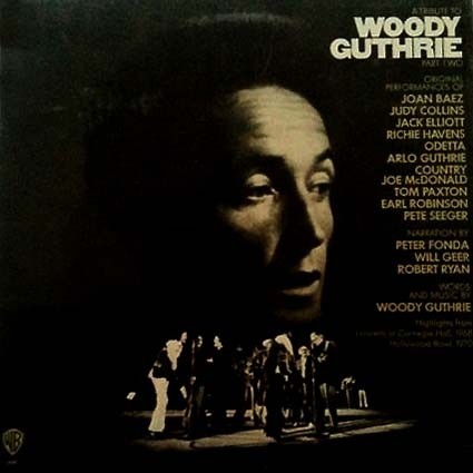 A Tribute To Woody Guthrie Part Two