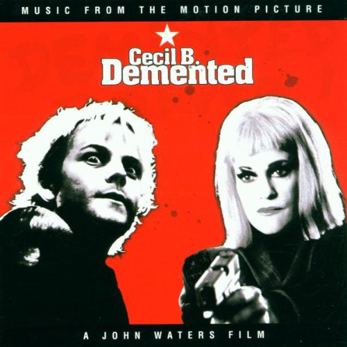 Music From The Motion Picture Cecil B. Demented