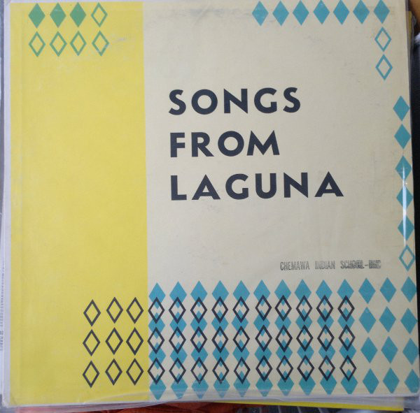 Songs From Laguna (Laguna Indian Pueblo: New Mexico)