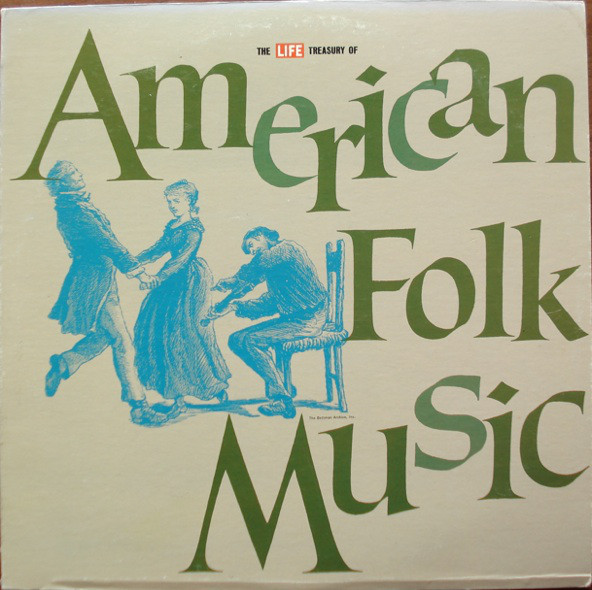 The Life Treasury Of American Folk Music