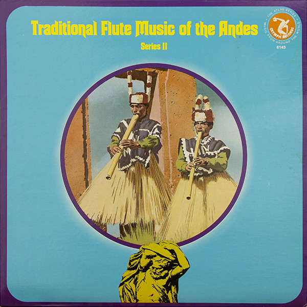 Traditional Flute Music Of The Andes - Series II