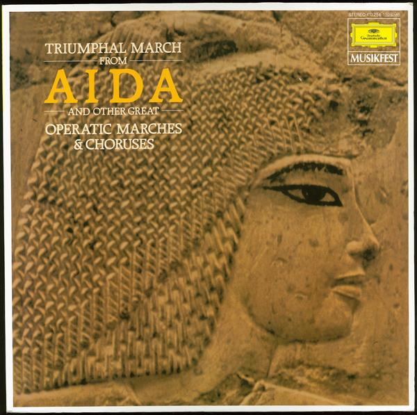 Triumphal March From ''Aida'' And Other Great Operatic Marches & Choruses