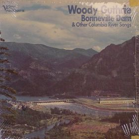 Bonneville Dam And Other Columbia River Songs